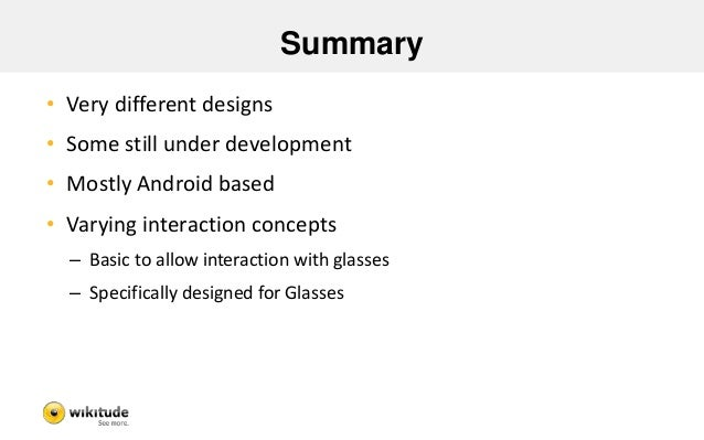 Summary – cont'd  • Use case based interaction design  • Use case based UI design  • Most interaction paradigms don't work...