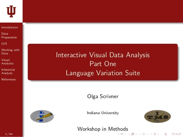 Introduction Data Preparation LVS Working with Data Visual Analytics Inferential Analysis References Interactive Visual Da...