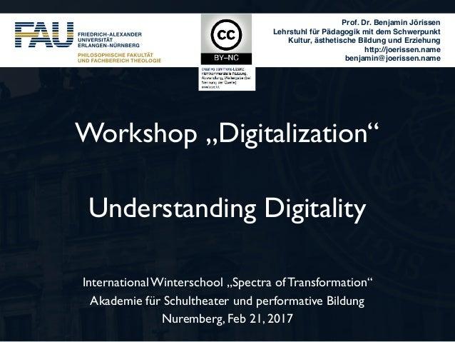 """Workshop """"Digitalization""""  Understanding Digitality International Winterschool """"Spectra of Transformation"""" Akademie für S..."""