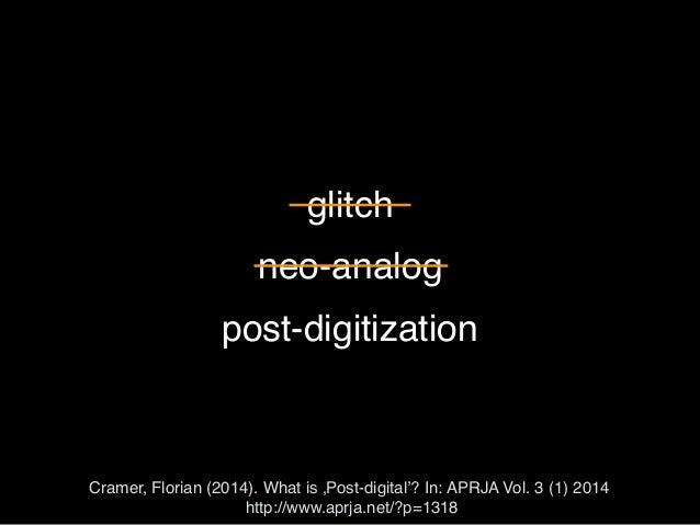 Workshop Part 2: Postdigitality (arts & aesthetic education) Slide 3