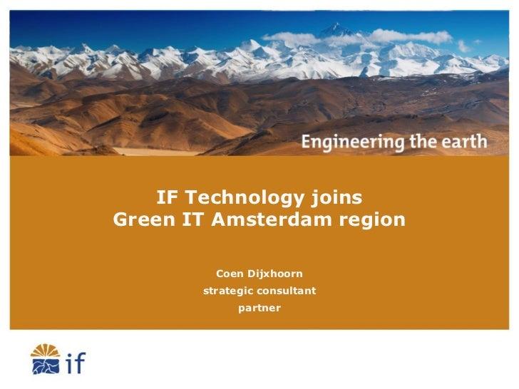 IF Technology joinsGreen IT Amsterdam region         Coen Dijxhoorn       strategic consultant             partner