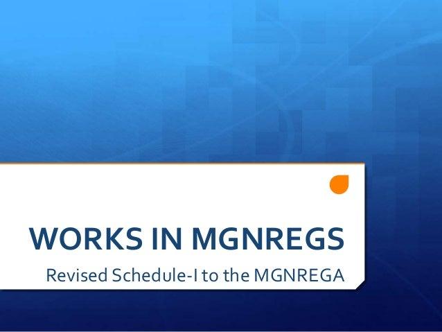 WORKS IN MGNREGS Revised Schedule-I to the MGNREGA