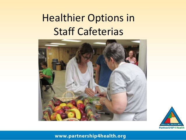 Healthier Options in Staff Cafeterias