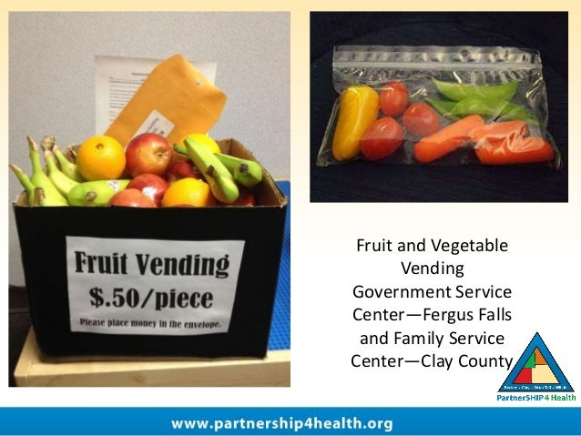 Fruit and Vegetable Vending Government Service Center—Fergus Falls and Family Service Center—Clay County