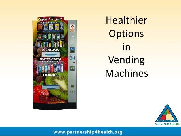 Healthier Options in Vending Machines