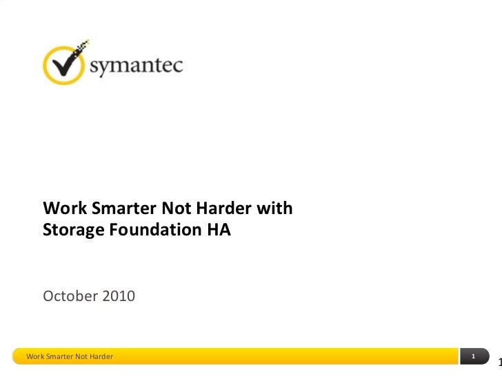 Work Smarter Not Harder With Storage Foundation HA