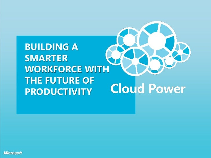 BUILDING ASMARTERWORKFORCE WITHTHE FUTURE OFPRODUCTIVITY