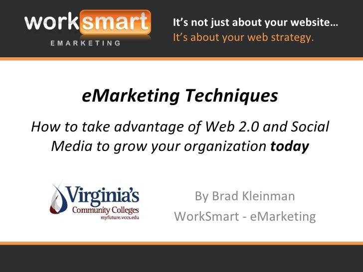 eMarketing Techniques How to take advantage of Web 2.0 and Social Media to grow your organization  today By Brad Kleinman ...