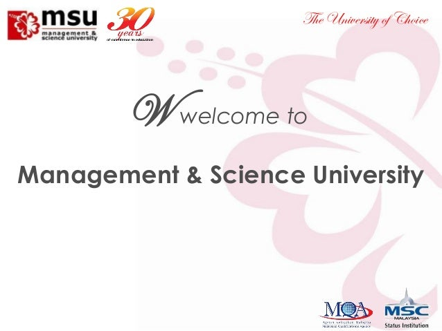 The University of Choice  W welcome to Management & Science University