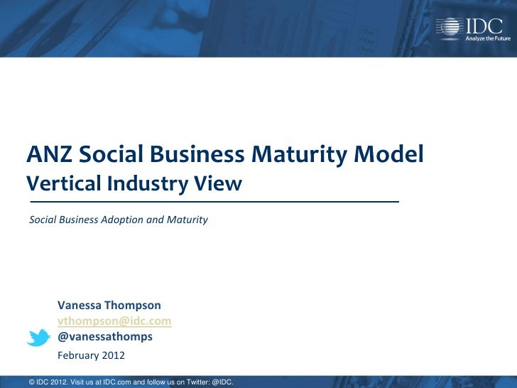 ANZ Social Business Maturity ModelVertical Industry ViewSocial Business Adoption and Maturity        Vanessa Thompson     ...