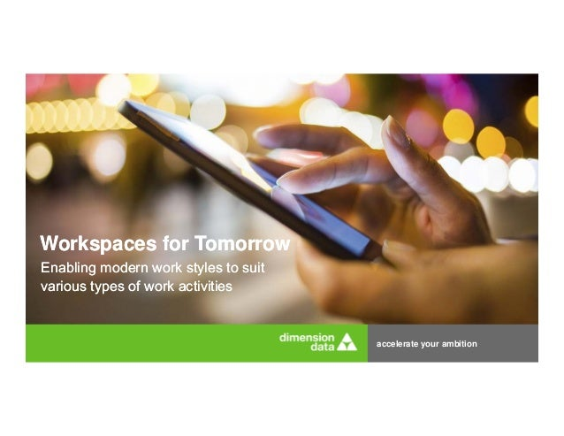 accelerate your ambition Workspaces for TomorrowWorkspaces for Tomorrow Enabling modern work styles to suit various types ...