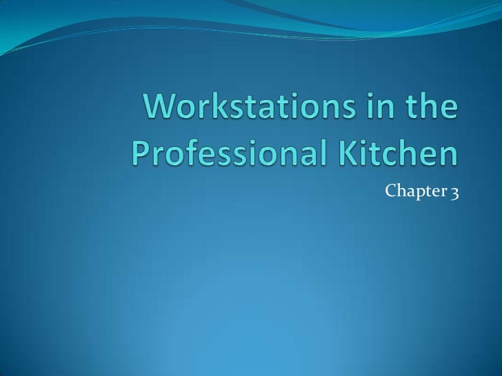 Workstations In The Professional Kitchen. Chapter 3 ...