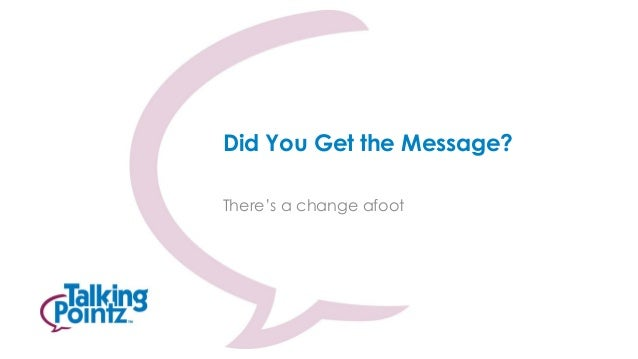 Did You Get the Message? There's a change afoot