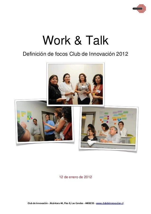 Club de Innovación - Alcántara 44, Piso 8, Las Condes - 4408233 - www.clubdeinnovacion.cl Work & Talk Definición de focos ...