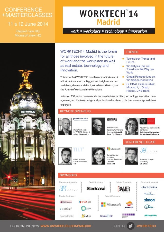 Madrid BOOK ONLINE NOW: WWW.UNWIRED.EU.COM/madrid	 	 JOIN US #WORKTECH CONFERENCE +MASTERCLASSES 11 & 12 June 2014 Repsol ...