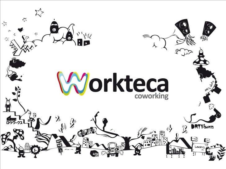 """Tudo começa no conceito.    Workteca é mais do que uma """"coleção de trabalhos"""".Acreditamos na nova tendência mundial do com..."""