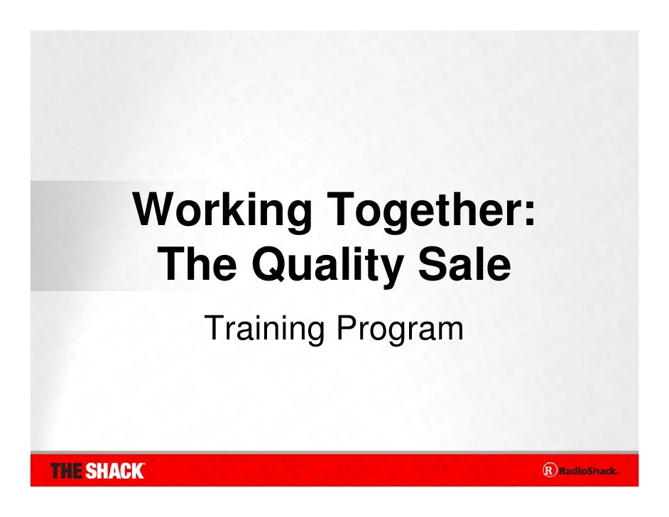 Working Together:  The Quality Sale    Training Program