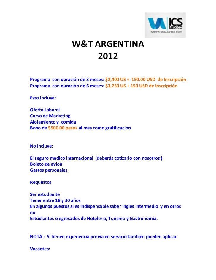 W&T ARGENTINA                         2012Programa con duración de 3 meses: $2,400 US + 150.00 USD de InscripciónPrograma ...