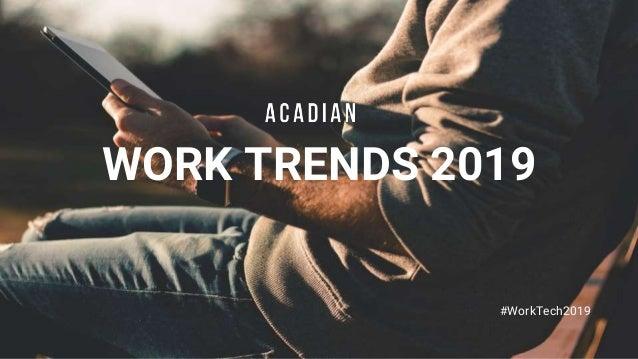 WORK TRENDS 2019 #WorkTech2019