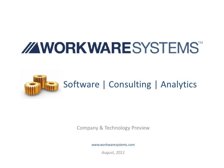 TMSoftware | Consulting | Analytics   Company & Technology Preview        www.workwaresystems.com             August, 2011