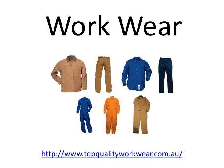 Work Wear<br />http://www.topqualityworkwear.com.au/<br />