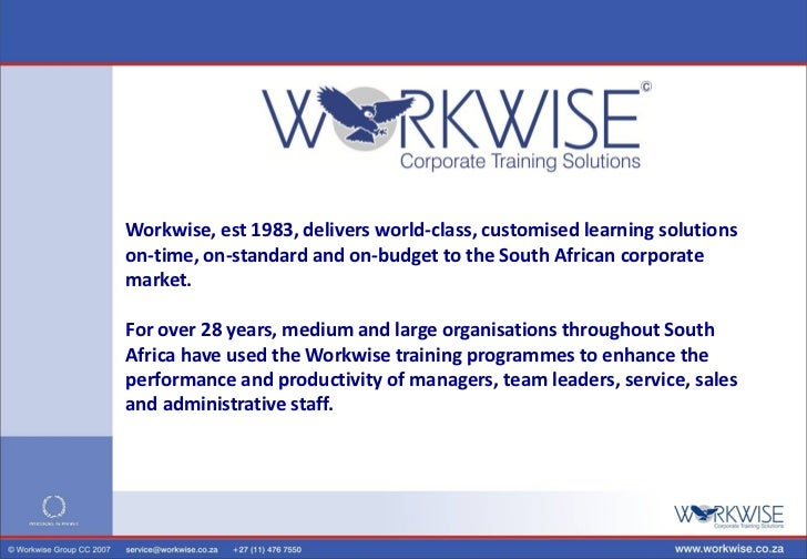 Workwise, est 1983, delivers world-class, customised learning solutionson-time, on-standard and on-budget to the South Afr...