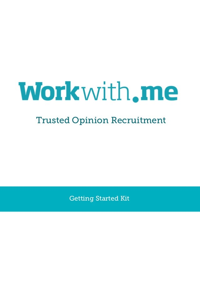 Trusted Opinion Recruitment      Getting Started Kit