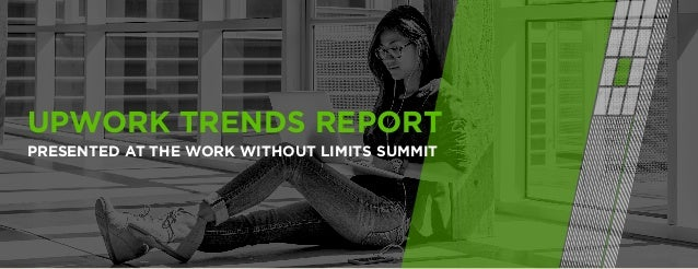 UPWORK TRENDS REPORT PRESENTED AT THE WORK WITHOUT LIMITS SUMMIT