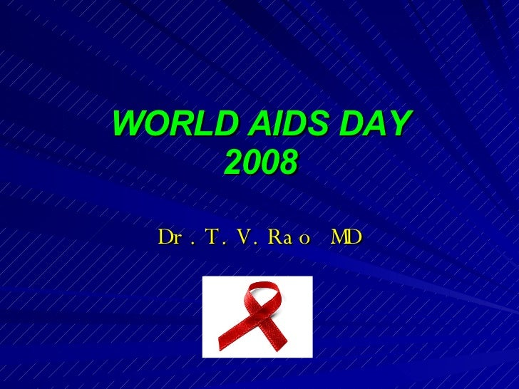 WORLD AIDS DAY 2008 Dr.T.V.Rao MD