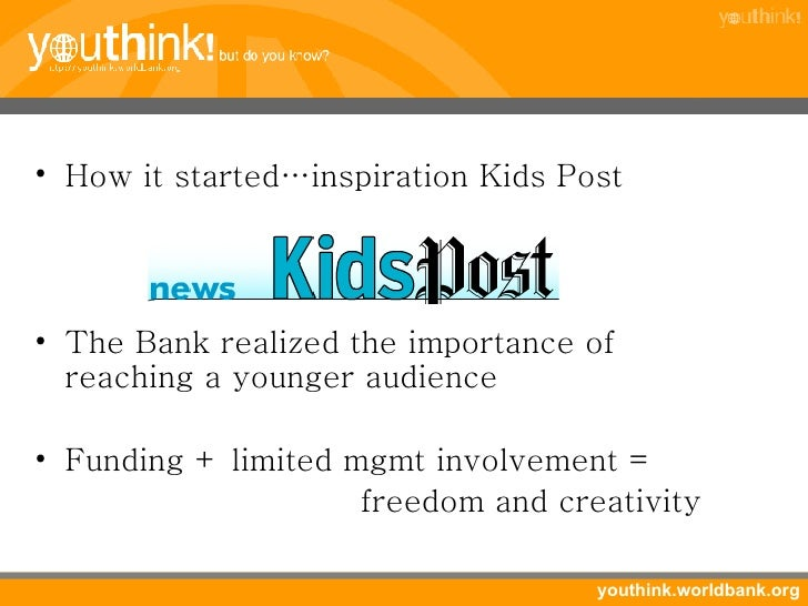 <ul><li>How it started…inspiration Kids Post </li></ul><ul><li>The Bank realized the importance of reaching a younger audi...