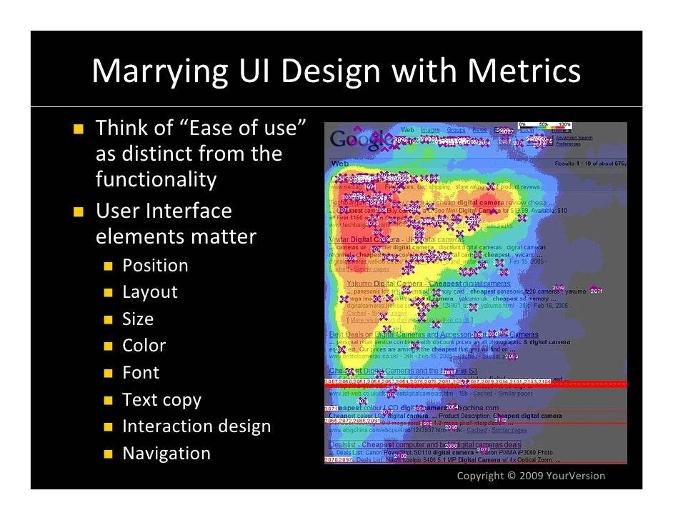 "MarryingUIDesignwithMetrics Thinkof""Easeofuse"" asdistinctfromthe functionality UserInterface elementsmatter..."