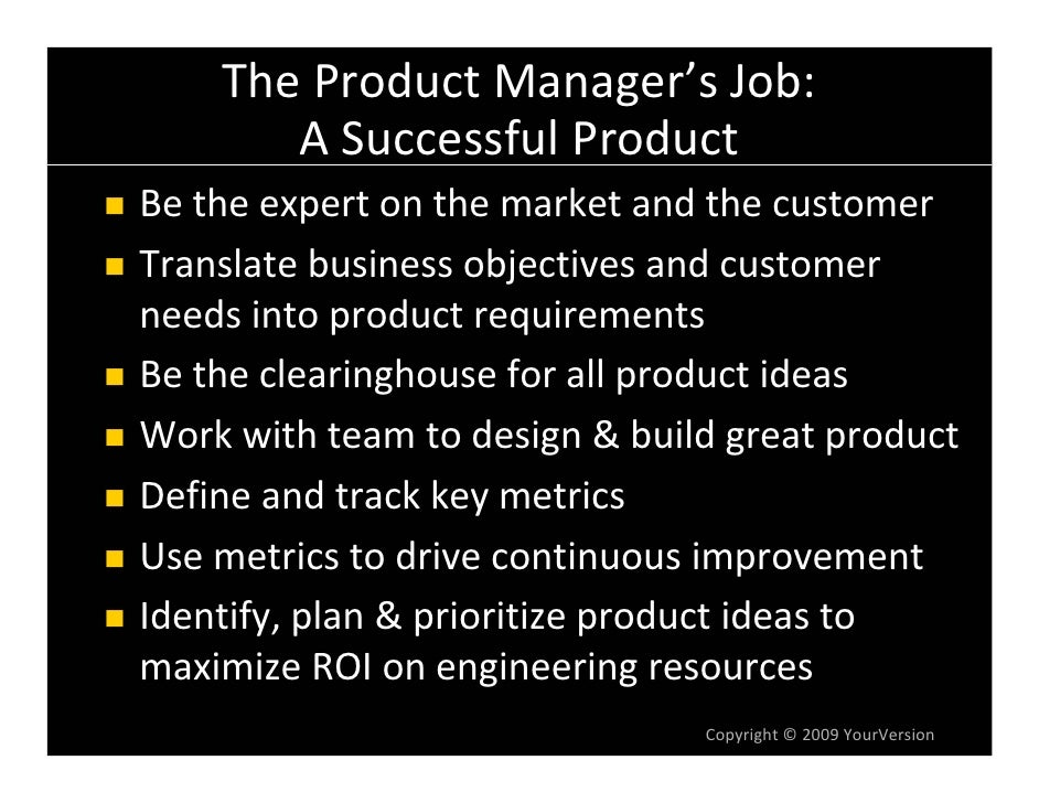 TheProductManager'sJob:        ASuccessfulProduct Betheexpertonthemarketandthecustomer Translatebusinessobj...