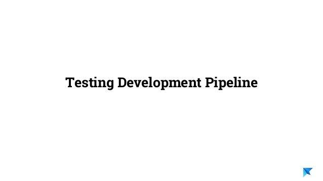 Pedro V. Gómez Sánchez - pedro@karumi.com - @pedro_g_s - github.com/pedrovgs Testing Development Pipeline