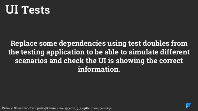 Pedro V. Gómez Sánchez - pedro@karumi.com - @pedro_g_s - github.com/pedrovgs UI Tests Replace some dependencies using test...