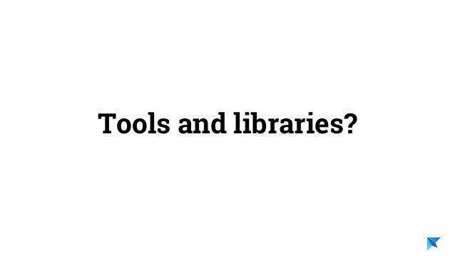 Pedro V. Gómez Sánchez - pedro@karumi.com - @pedro_g_s - github.com/pedrovgs Tools and libraries?