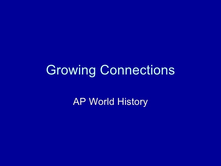 Growing Connections AP World History