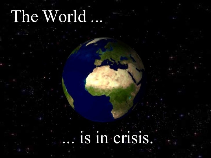 Image result for pics of world in crisis