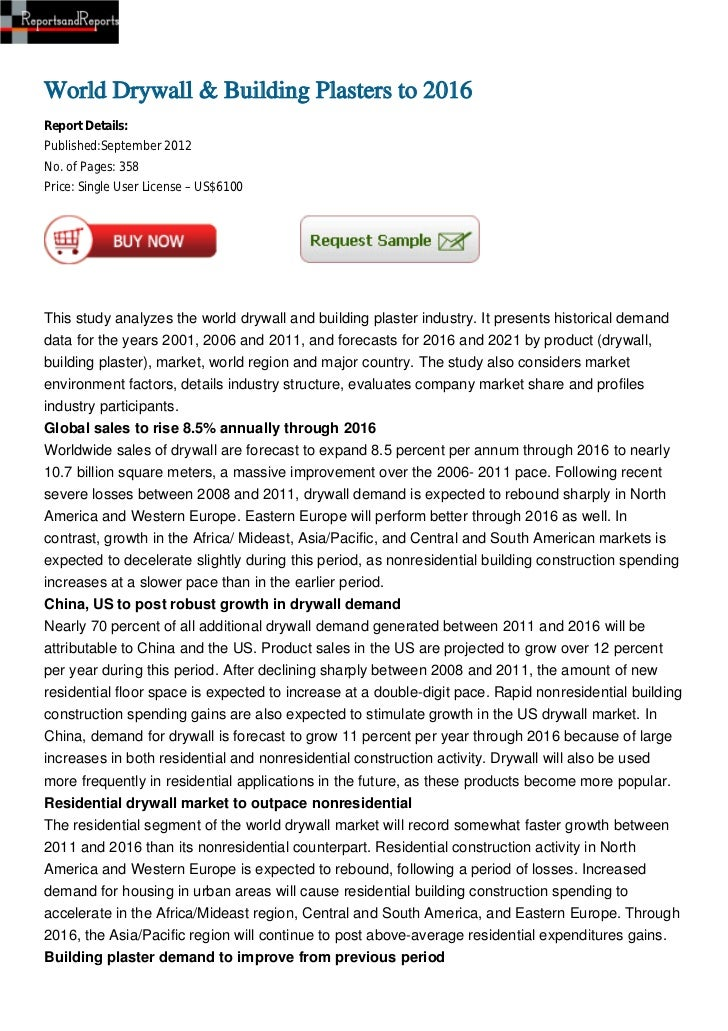 World Drywall & Building Plasters to 2016Report Details:Published:September 2012No. of Pages: 358Price: Single User Licens...