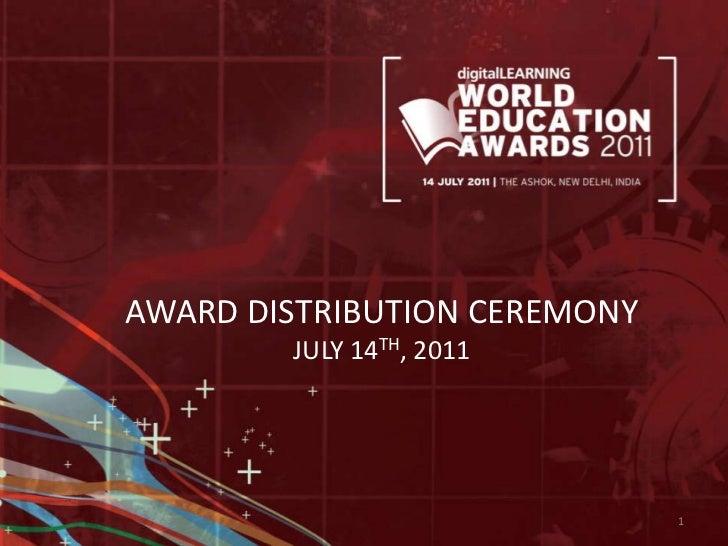 AWARD DISTRIBUTION CEREMONY<br />JULY 14TH, 2011<br />1<br />