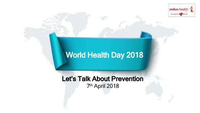World Health Day 2018 Lets Talk About Prevention 7th April
