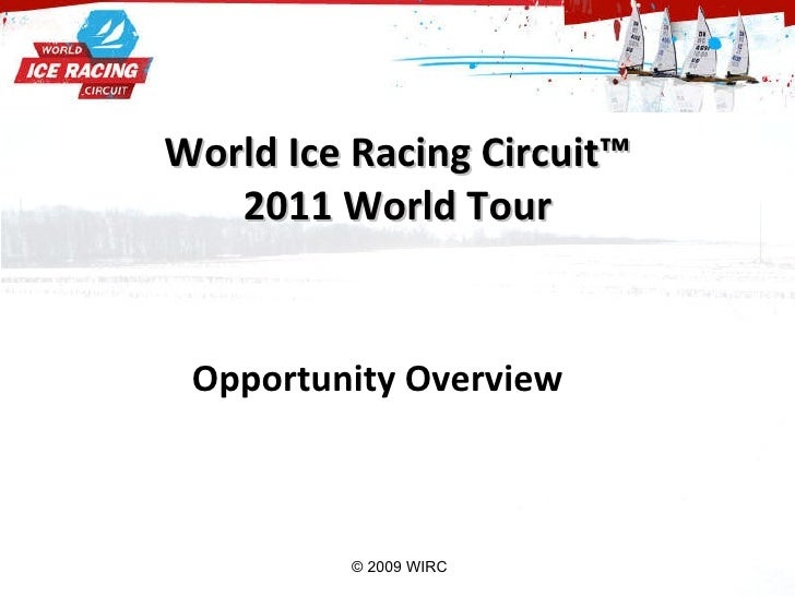 World Ice Racing Circuit™ 2011 World Tour Opportunity Overview