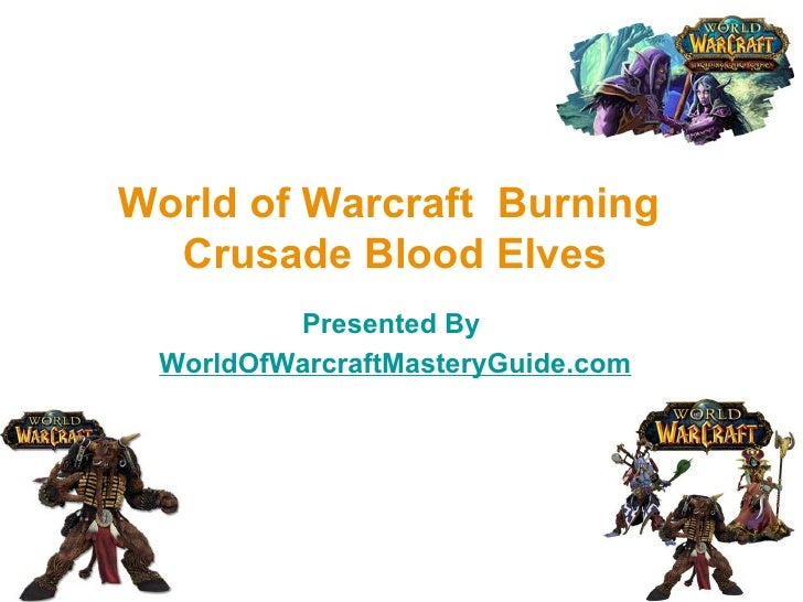 World of Warcraft  Burning  Crusade Blood Elves Presented By  WorldOfWarcraftMasteryGuide.com