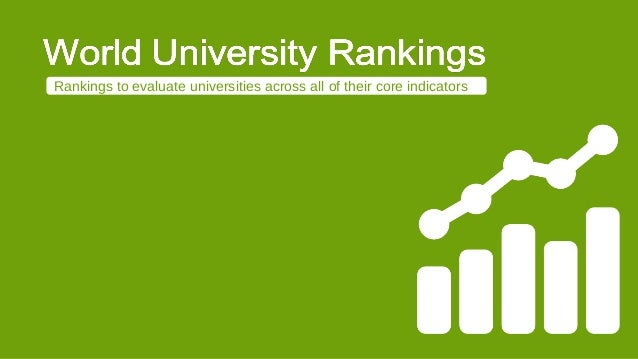Rankings to evaluate universities across all of their core indicators