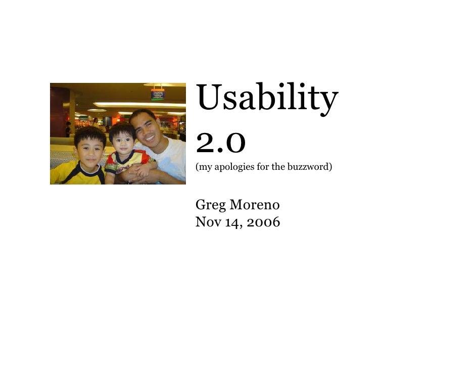 Usability 2.0 (my apologies for the buzzword)    Greg Moreno Nov 14, 2006