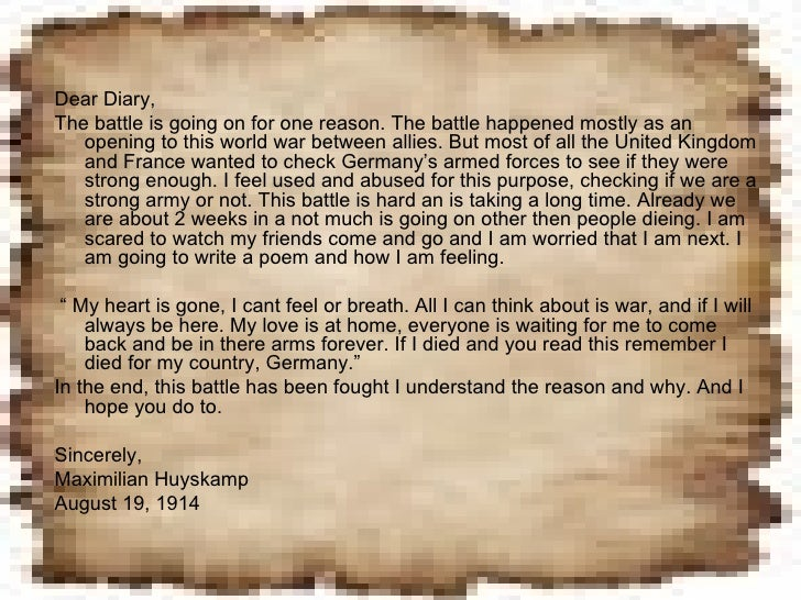 diary entry from a soldier A soldier's voice from world war i: gallipoli the lesson uses a reader's theater script created from excerpts of diary entries from a turkish soldier during the gallipoli campaign a soldier's voice from wwi: gallipoli.