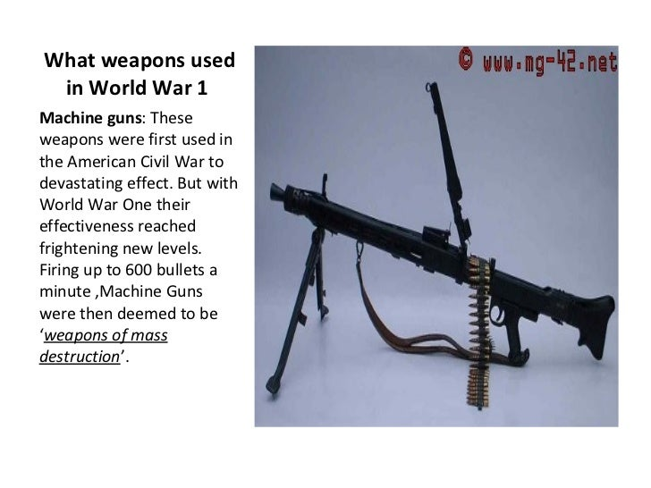 world war one introduced new weapons of mass destruction What was the most efficient weapon used in world war i to the physical destruction that artillery could cause but melee weapons of world war one.