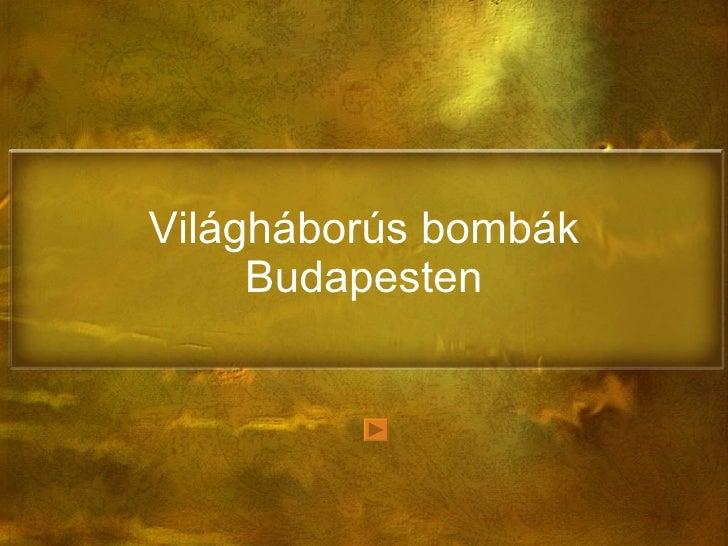 Világháborús bombák Budapesten