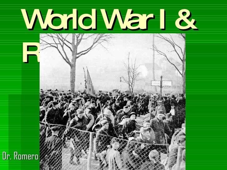 World War I & Revolution Dr. Romero