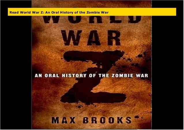 An Oral History of the Zombie War World War Z