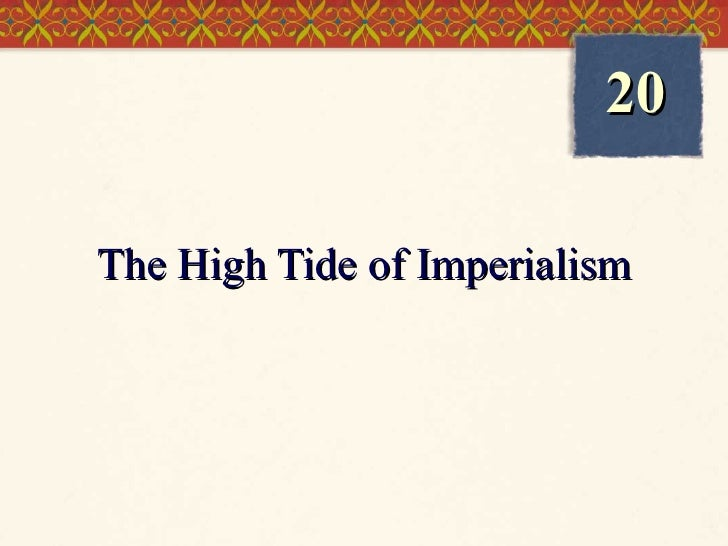 The High Tide of Imperialism 20